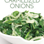white bowl of sauteed spinach with caramelized onions