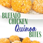 photo collage of buffalo chicken quinoa bites on a white plate and baking pan