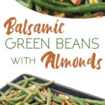 photo collage of a white bowl of cooked balsamic green beans with almonds on top and a pan with the same