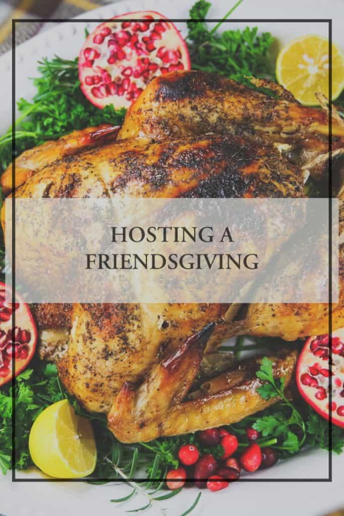 hosting a friendsgiving
