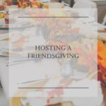 a table fall setting with a title hosting a friendsgiving