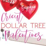 photo collage of cricut dollar tree valentines and the supplies to make them