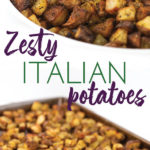 photo collage of cooked zesty italian potato pieces on a baking pan and bowl