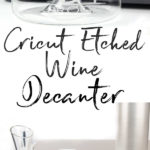 Cricut Etched Wine Decanter