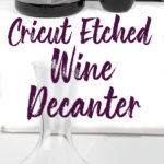 photo collage with etched glass wine decanter with a cricut maker behind it
