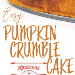 a photo collage of Easy Pumpkin Crumble Cake and the ingredients