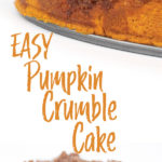photo collage of Easy Pumpkin Crumble Cake and a piece of the cake